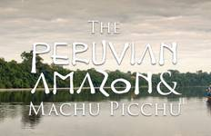 Peruvian Amazon & Machu Picchu Tour