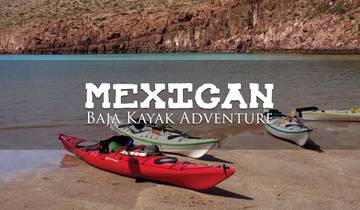 Mexican Baja Kayak Adventure: A Gay Baja Peninsula Acti... Tour